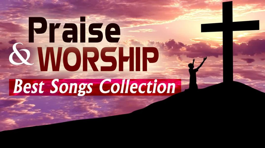 Top 100 Gospel Songs 2018 -  Praise and worship Songs Of All Time