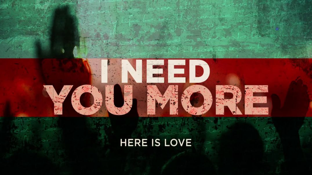 I Need You More  (OFFICIAL AUDIO) - Here Is Love