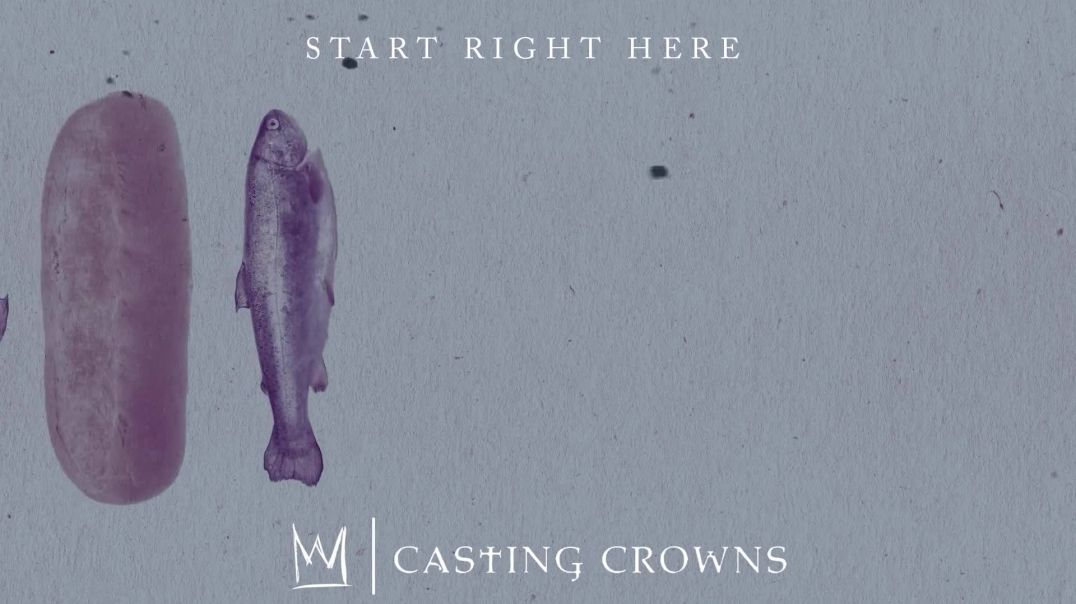 Start Right Here by Casting Crowns