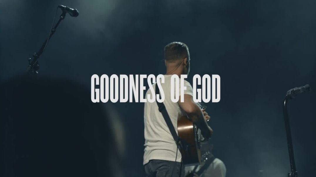 Goodness Of God  - Bethel Music