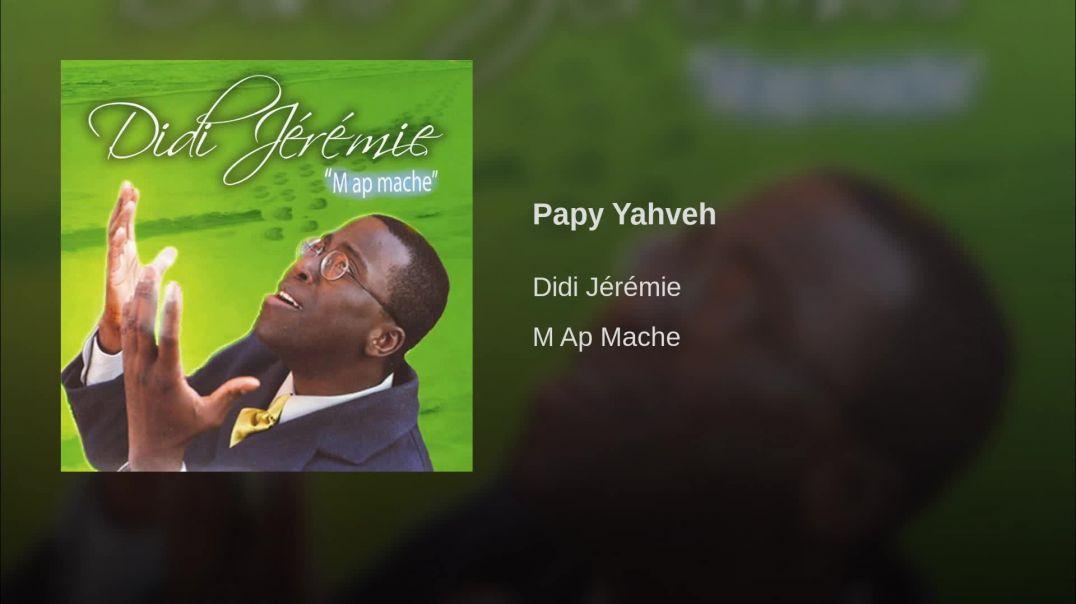 Didi Jeremie - Papy Yahveh