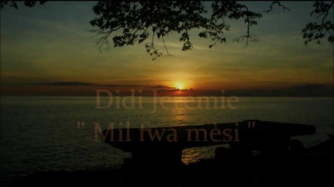 Didi Jeremie - Mil Fwa Mèsi