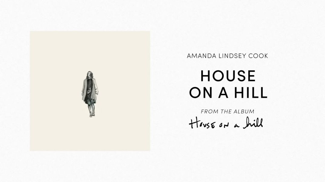 Amanda Lindsey Cook | House On A Hill