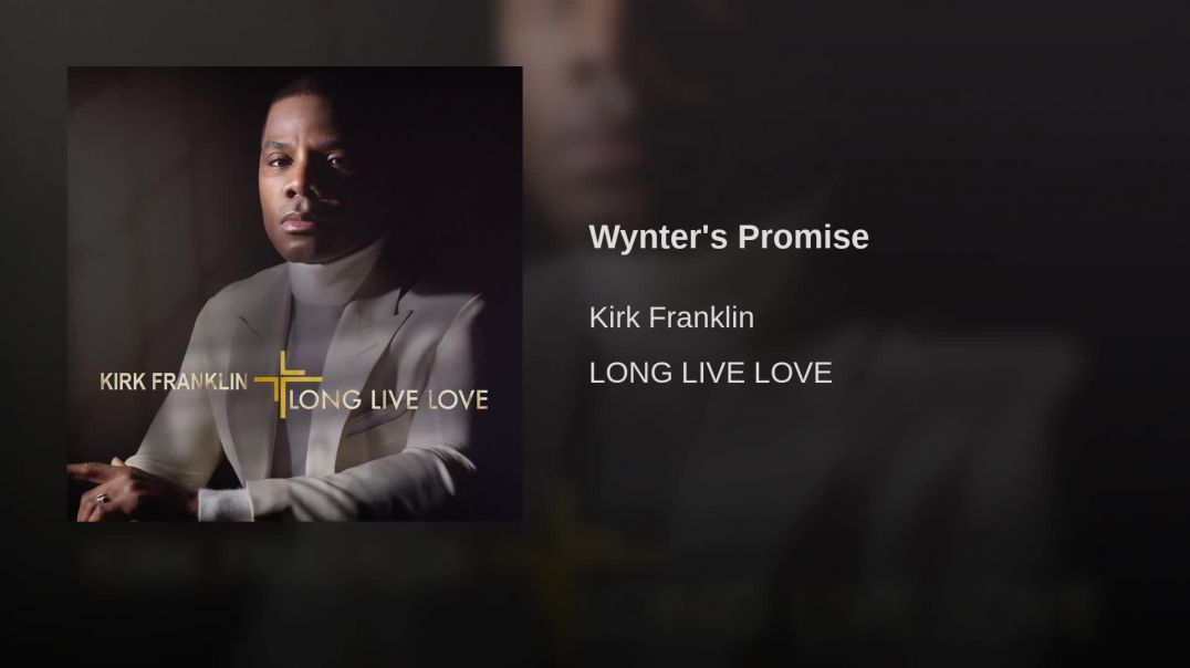 Kirk Franklin // Wynter's Promise