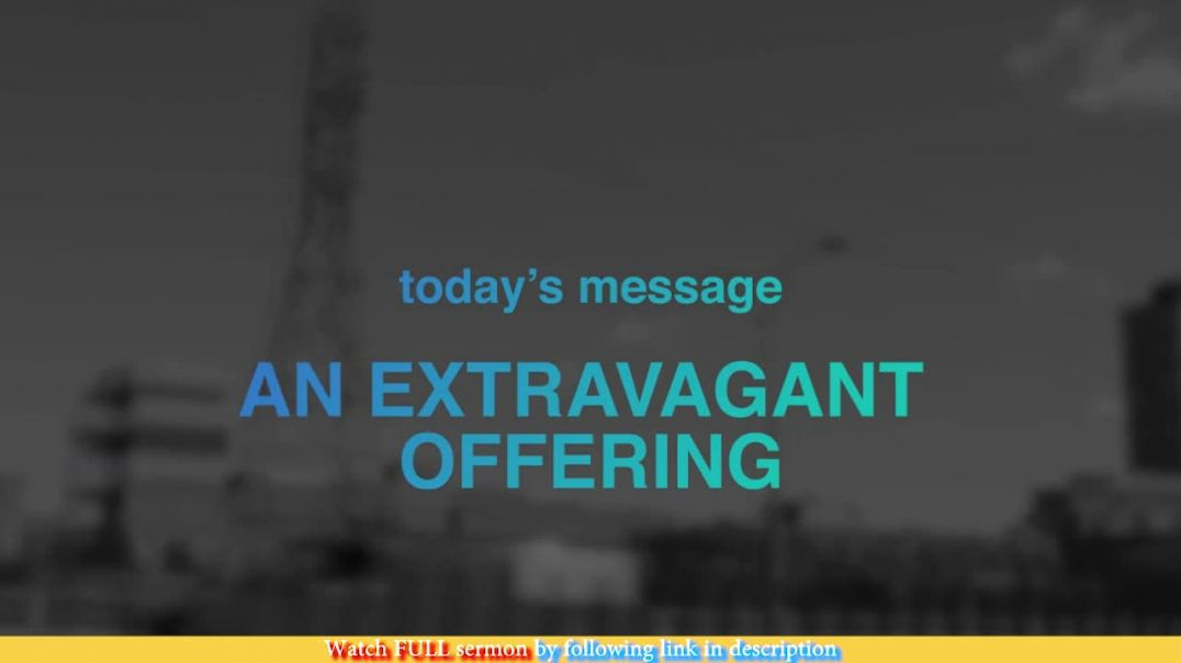 Jentezen Franklin — An Extravagant Offering