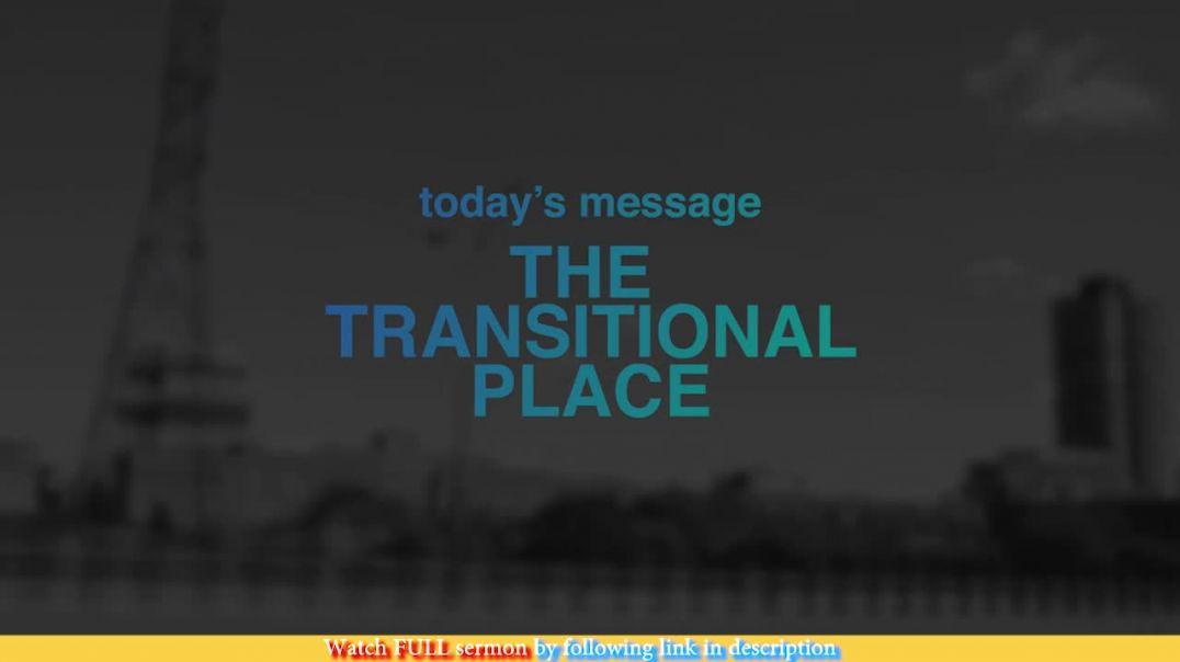 Jentezen Franklin — The Transitional Place
